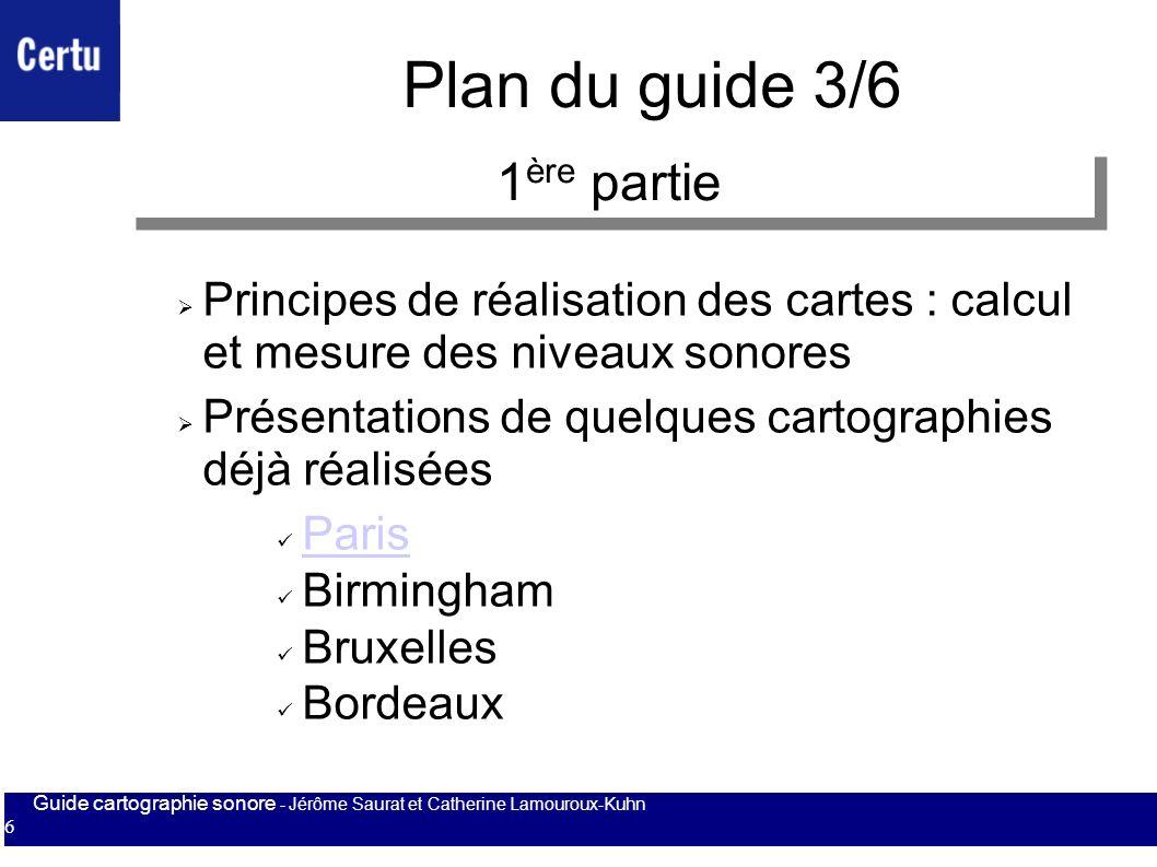 Guide cartographie sonore - Jérôme Saurat et Catherine Lamouroux-Kuhn 6 Plan du guide 3/6 Principes de réalisation des cartes : calcul et mesure des n