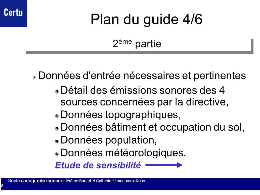 Guide cartographie sonore - Jérôme Saurat et Catherine Lamouroux-Kuhn 8 Plan du guide 4/6 Données d'entrée nécessaires et pertinentes Détail des émiss