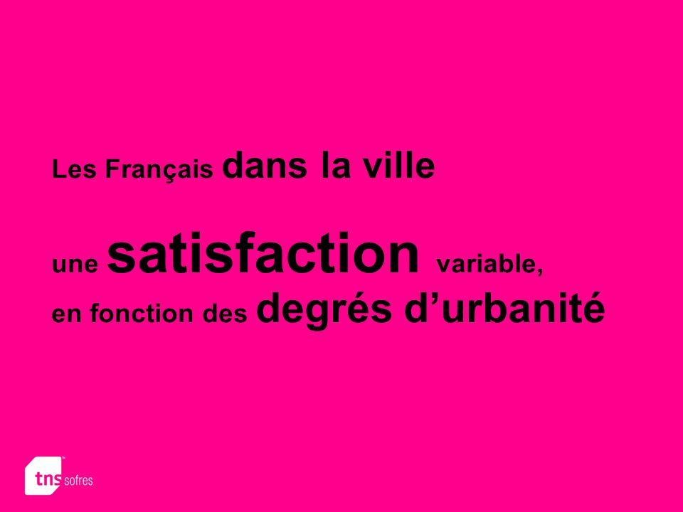 Les Français dans la ville une satisfaction variable, en fonction des degrés durbanité