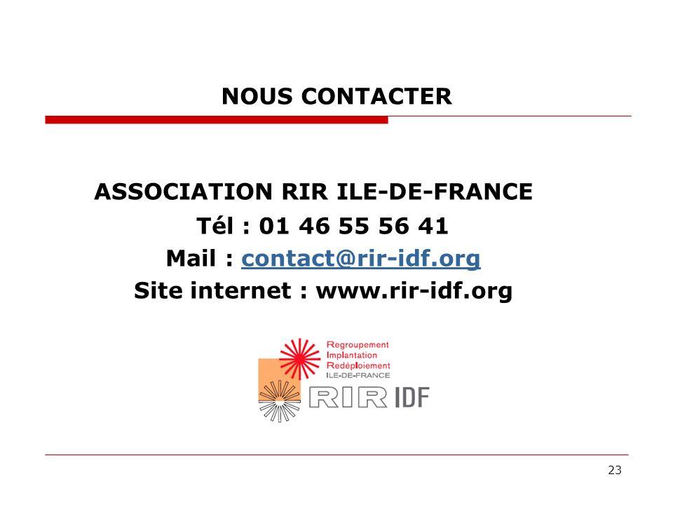 23 NOUS CONTACTER ASSOCIATION RIR ILE-DE-FRANCE Tél : 01 46 55 56 41 Mail : contact@rir-idf.orgcontact@rir-idf.org Site internet : www.rir-idf.org