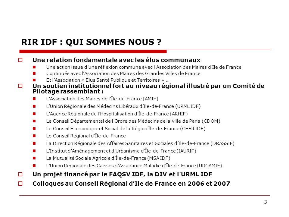 3 RIR IDF : QUI SOMMES NOUS ? Une relation fondamentale avec les élus communaux Une action issue dune réflexion commune avec lAssociation des Maires d