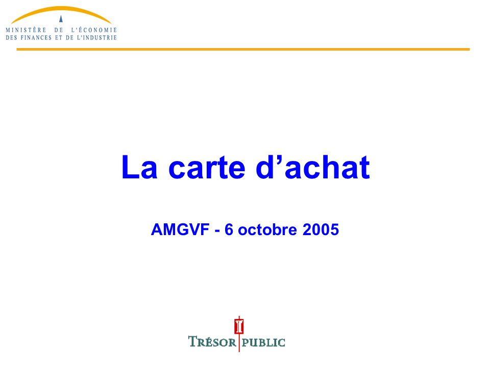 1 La carte dachat AMGVF - 6 octobre 2005