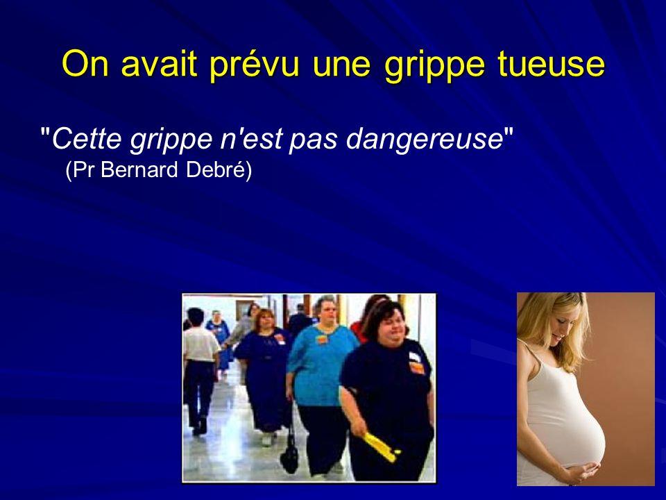 On avait prévu une grippe tueuse Cette grippe n est pas dangereuse (Pr Bernard Debré)