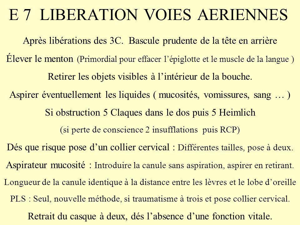 E 7 LIBERATION VOIES AERIENNES Après libérations des 3C.