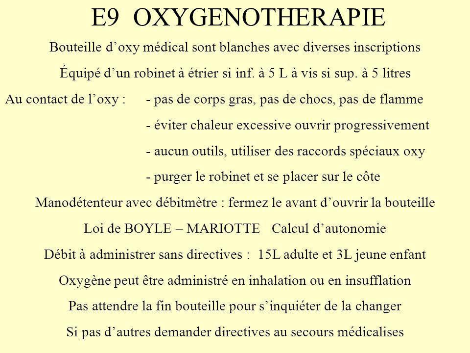 E9 OXYGENOTHERAPIE Bouteille doxy médical sont blanches avec diverses inscriptions Équipé dun robinet à étrier si inf.