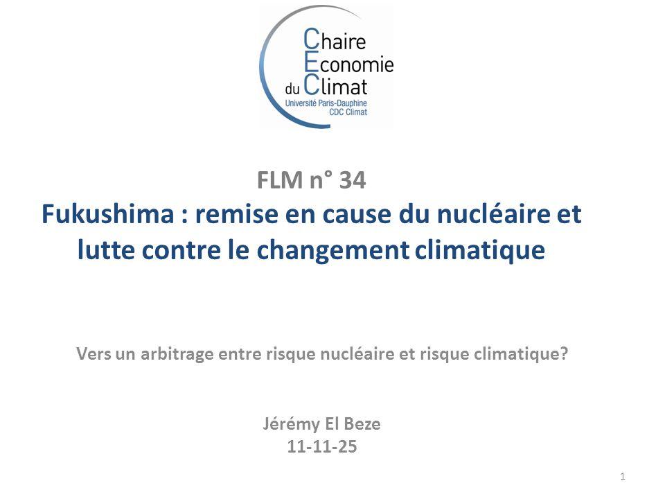 FLM n° 34 Fukushima : remise en cause du nucléaire et lutte contre le changement climatique Vers un arbitrage entre risque nucléaire et risque climatique.