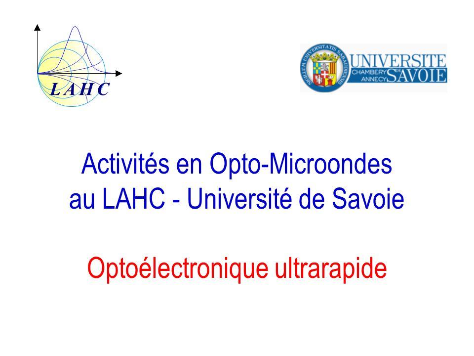 Activités en Opto-Microondes au LAHC - Université de Savoie Optoélectronique ultrarapide LAHC