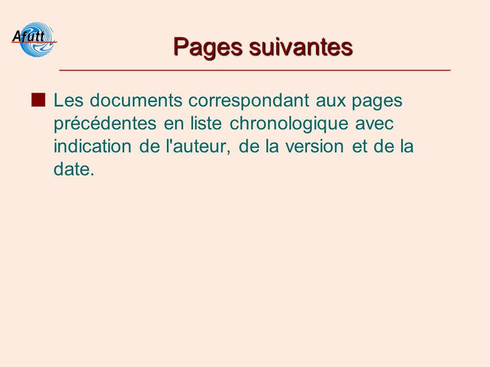 Pages suivantes Les documents correspondant aux pages précédentes en liste chronologique avec indication de l'auteur, de la version et de la date.