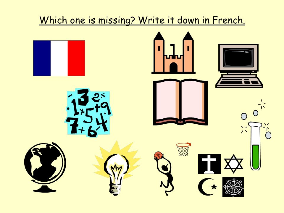 Which one is missing? Write it down in French.