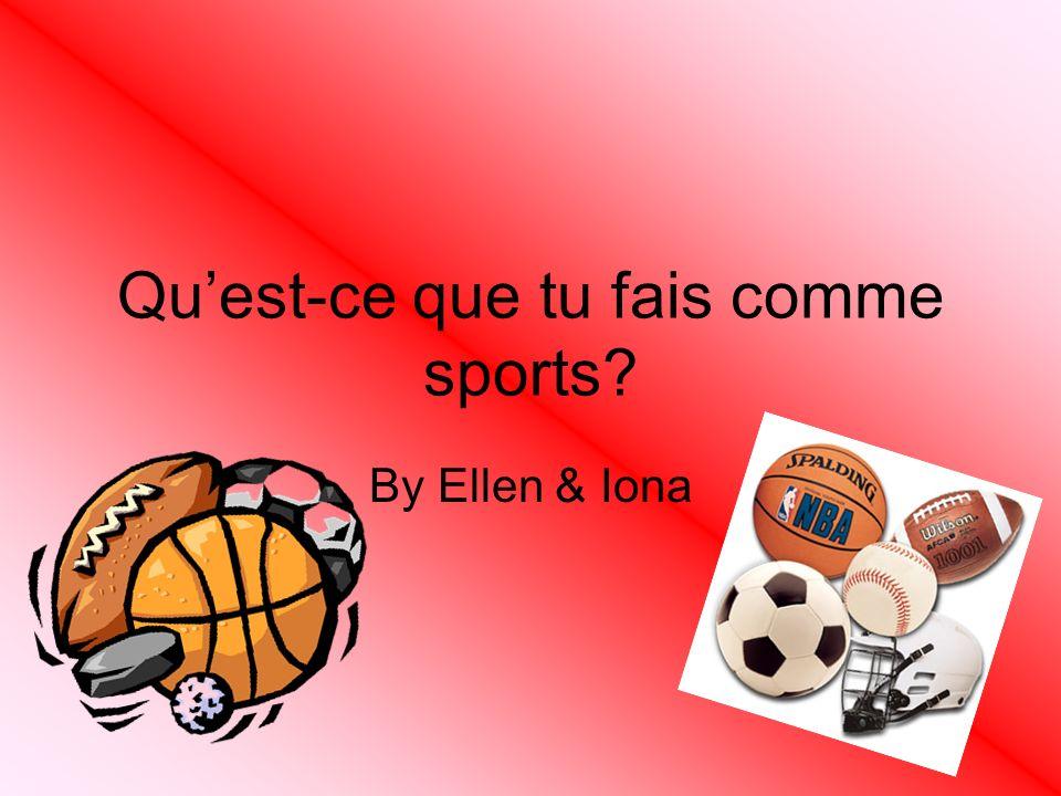 Quest-ce que tu fais comme sports? By Ellen & Iona