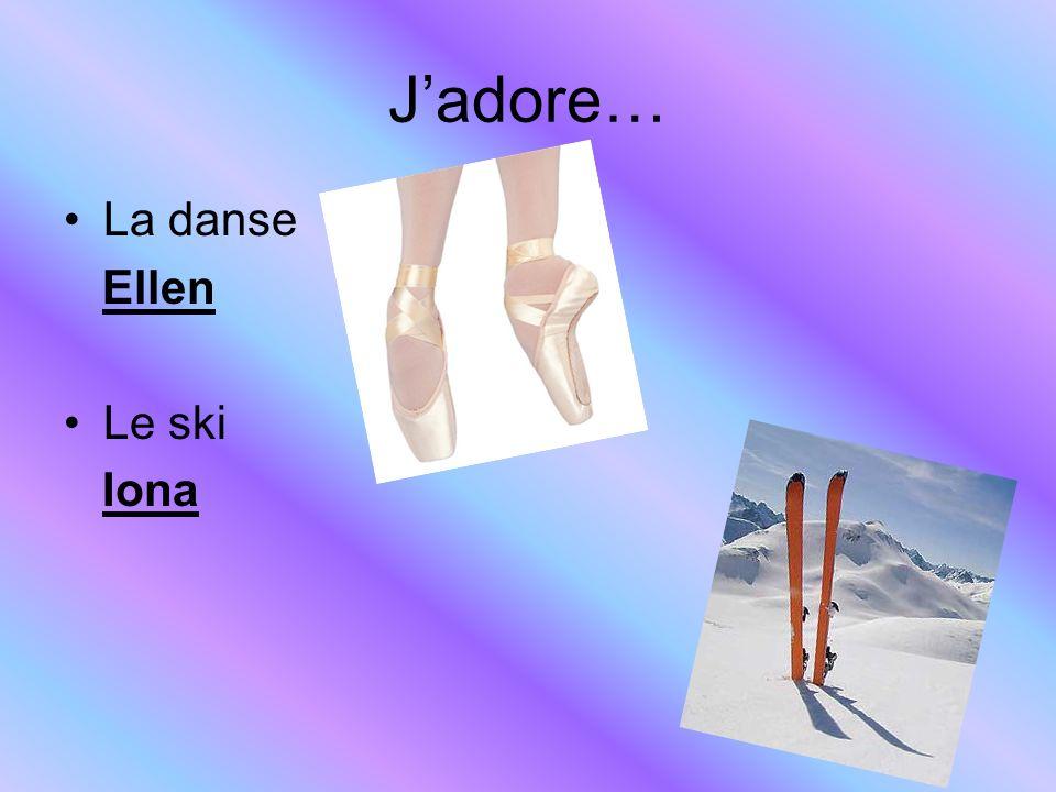 Jadore… La danse Ellen Le ski Iona