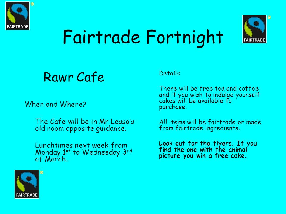 Fairtrade Fortnight Rawr Cafe When and Where.