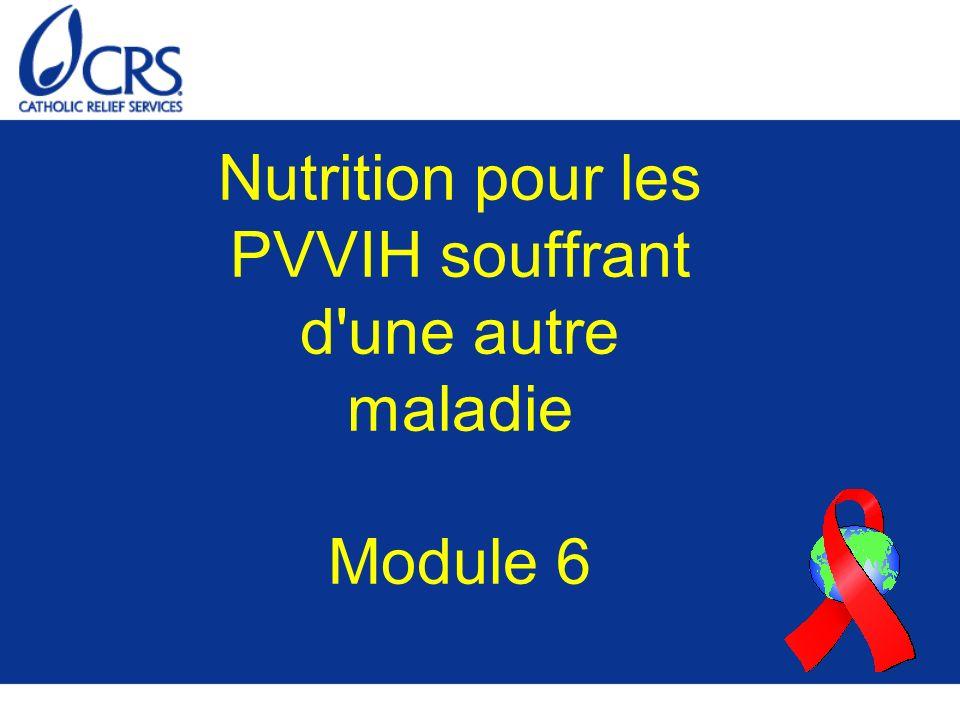 Nutrition pour les PVVIH souffrant d'une autre maladie Module 6