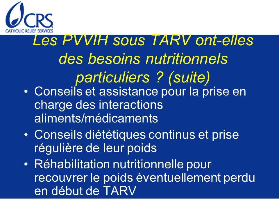 Les PVVIH sous TARV ont-elles des besoins nutritionnels particuliers ? (suite) Conseils et assistance pour la prise en charge des interactions aliment