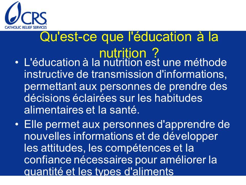 Qu'est-ce que l'éducation à la nutrition ? L'éducation à la nutrition est une méthode instructive de transmission d'informations, permettant aux perso
