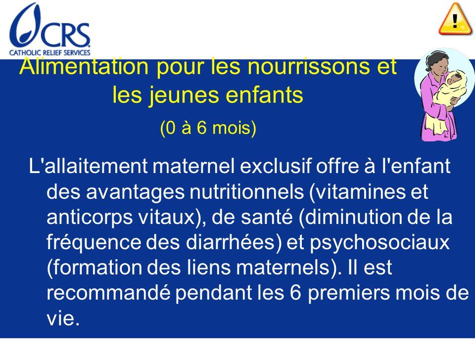 Alimentation pour les nourrissons et les jeunes enfants (0 à 6 mois) L'allaitement maternel exclusif offre à l'enfant des avantages nutritionnels (vit