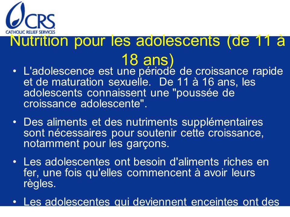 Nutrition pour les adolescents (de 11 à 18 ans) L'adolescence est une période de croissance rapide et de maturation sexuelle. De 11 à 16 ans, les adol