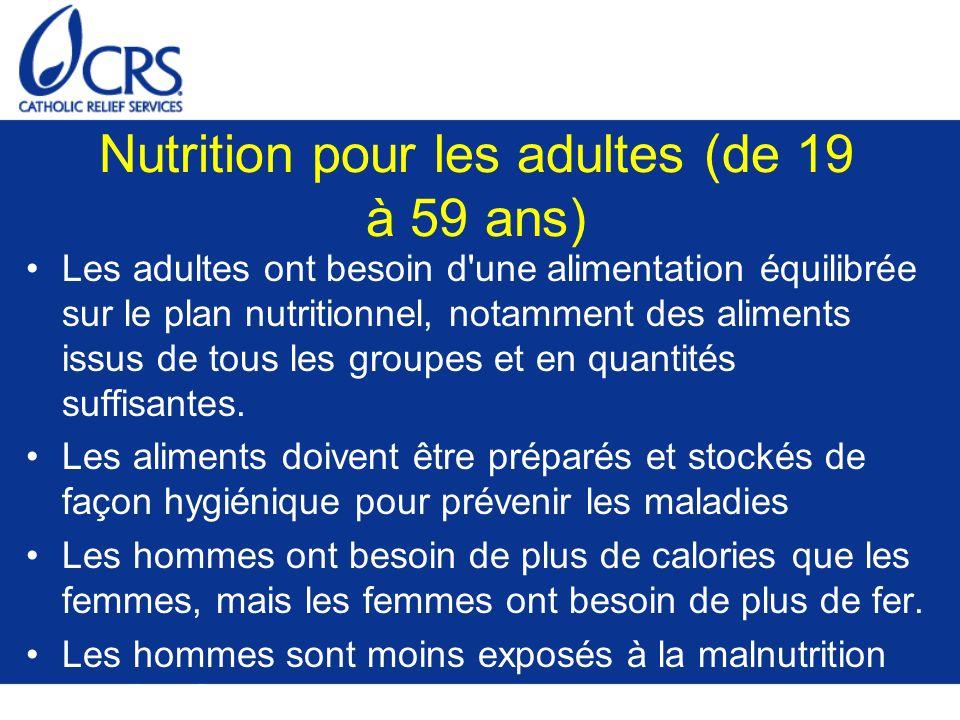 Nutrition pour les adultes (de 19 à 59 ans) Les adultes ont besoin d'une alimentation équilibrée sur le plan nutritionnel, notamment des aliments issu