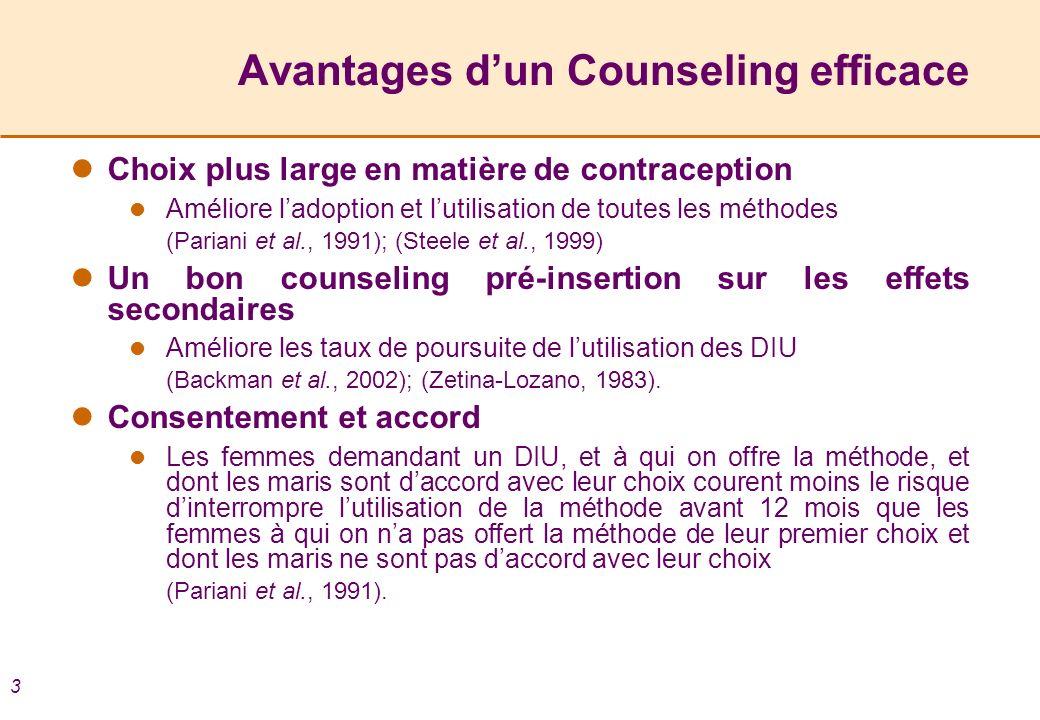 3 Avantages dun Counseling efficace Choix plus large en matière de contraception Améliore ladoption et lutilisation de toutes les méthodes (Pariani et