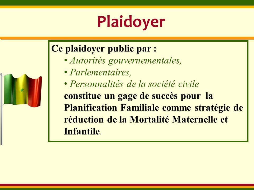 Plaidoyer Ce plaidoyer public par : Autorités gouvernementales, Parlementaires, Personnalités de la société civile constitue un gage de succès pour la