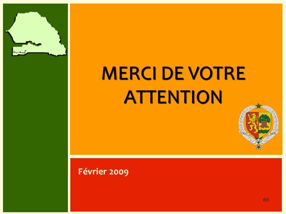 MERCI DE VOTRE ATTENTION Février 2009 69