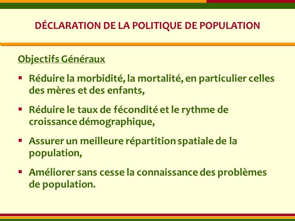 Objectifs Généraux Réduire la morbidité, la mortalité, en particulier celles des mères et des enfants, Réduire le taux de fécondité et le rythme de cr