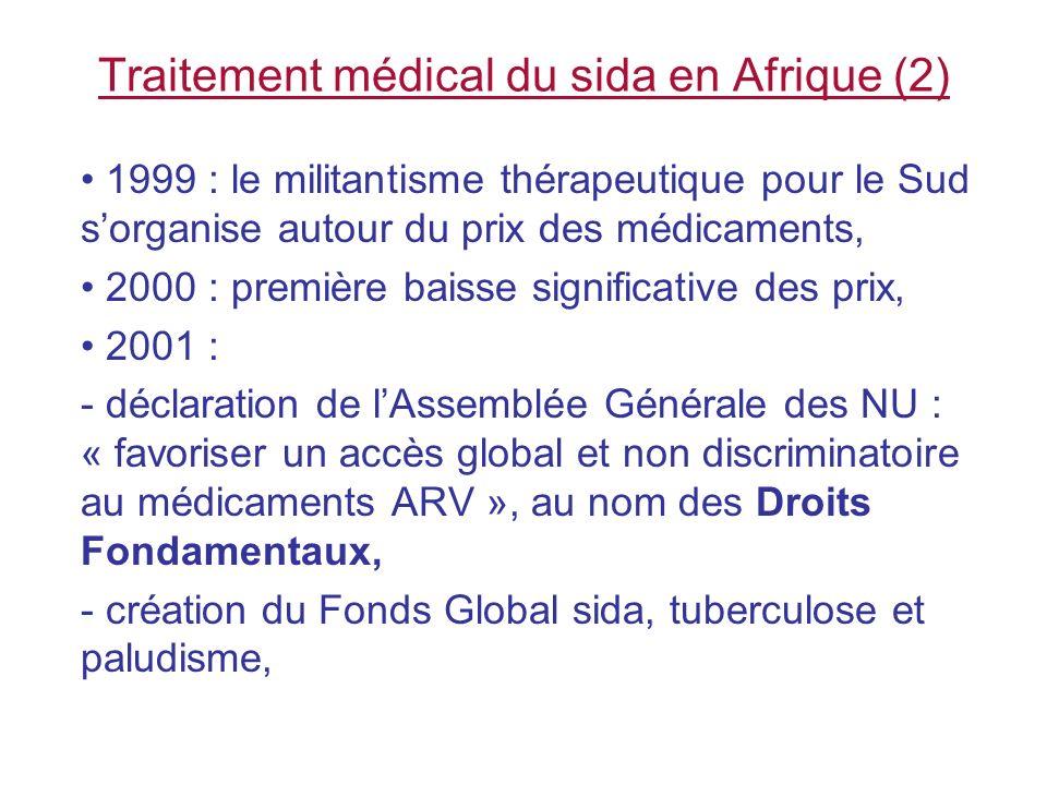 Traitement médical du sida en Afrique (3) 2003 : - 400 000 personnes sur 6 millions sont traitées, - OMS « Traiter 3 millions en 2005 » (3 x 5), « le traitement fait partie des Droits Humains » - Préoccupation majeure : léquité dans laccès aux soins (sociale, économique, genre, âge, groupes vulnérables)
