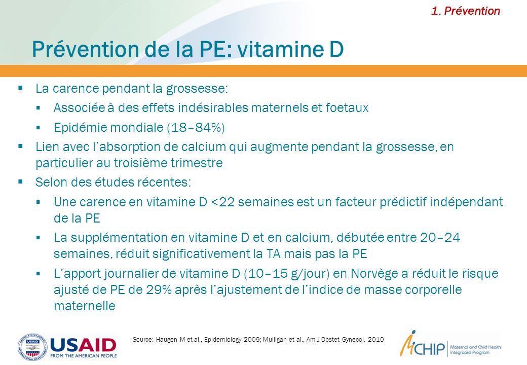 Prévention de la PE: vitamine D La carence pendant la grossesse: Associée à des effets indésirables maternels et foetaux Epidémie mondiale (18–84%) Li