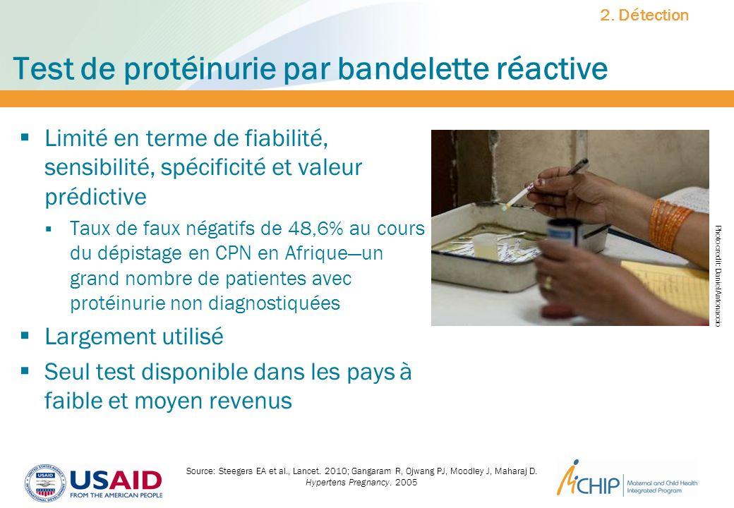Test de protéinurie par bandelette réactive Limité en terme de fiabilité, sensibilité, spécificité et valeur prédictive Taux de faux négatifs de 48,6%