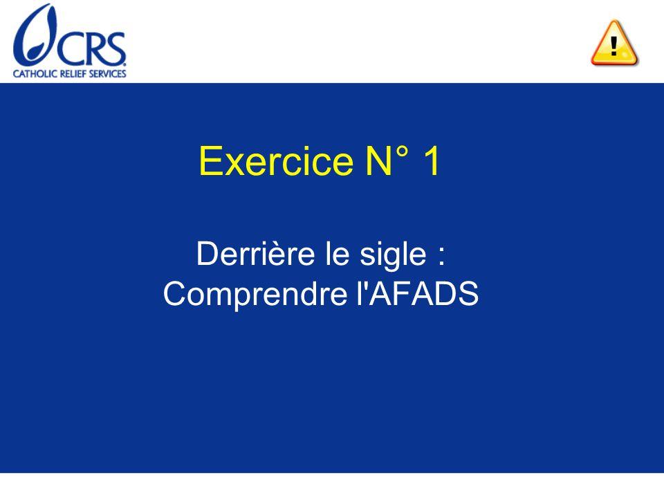 Exercice N° 1 Derrière le sigle : Comprendre l'AFADS