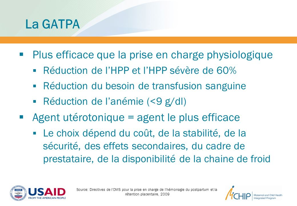 La GATPA Plus efficace que la prise en charge physiologique Réduction de lHPP et lHPP sévère de 60% Réduction du besoin de transfusion sanguine Réduct