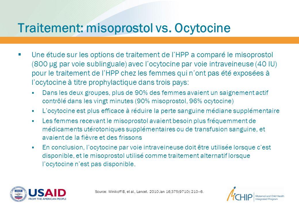 Traitement: misoprostol vs. Ocytocine Une étude sur les options de traitement de lHPP a comparé le misoprostol (800 μg par voie sublinguale) avec locy