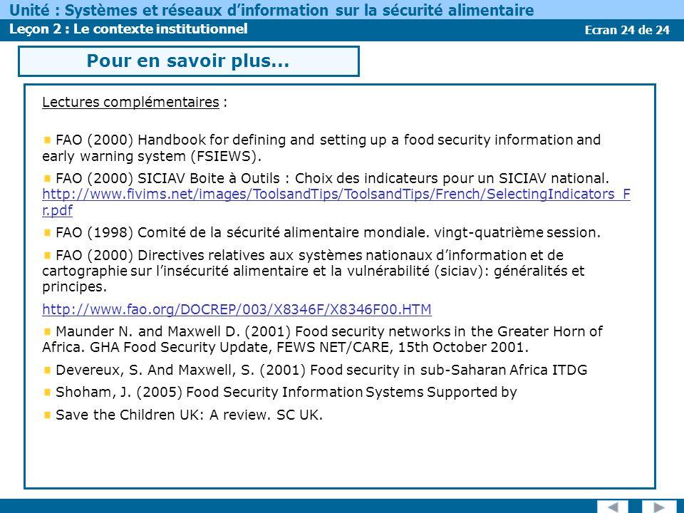 Ecran 24 de 24 Unité : Systèmes et réseaux dinformation sur la sécurité alimentaire Leçon 2 : Le contexte institutionnel Pour en savoir plus...