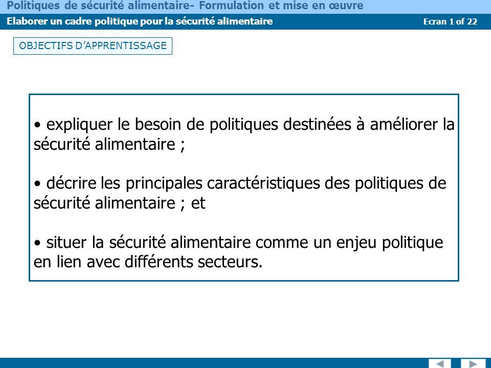 Ecran 1 of 22 Politiques de sécurité alimentaire- Formulation et mise en œuvre Elaborer un cadre politique pour la sécurité alimentaire OBJECTIFS DAPP