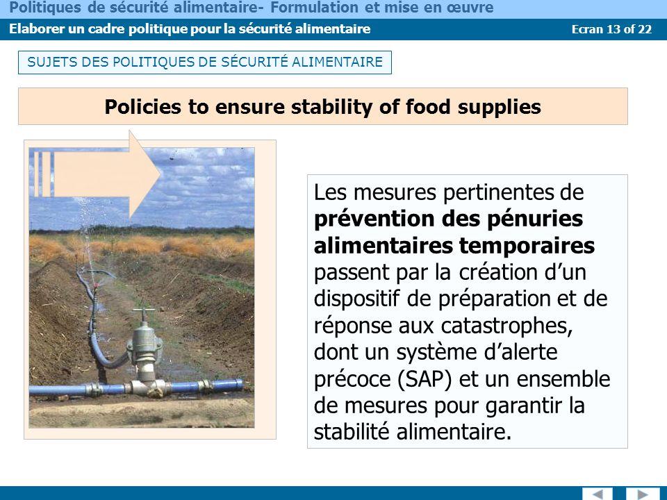Ecran 13 of 22 Politiques de sécurité alimentaire- Formulation et mise en œuvre Elaborer un cadre politique pour la sécurité alimentaire Les mesures p