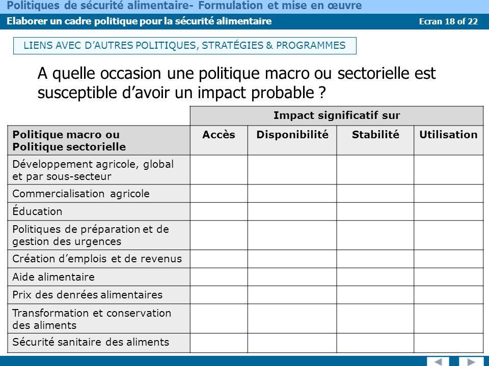 Ecran 18 of 22 Politiques de sécurité alimentaire- Formulation et mise en œuvre Elaborer un cadre politique pour la sécurité alimentaire A quelle occa