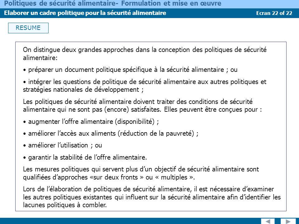 Ecran 22 of 22 Politiques de sécurité alimentaire- Formulation et mise en œuvre Elaborer un cadre politique pour la sécurité alimentaire RESUME On dis