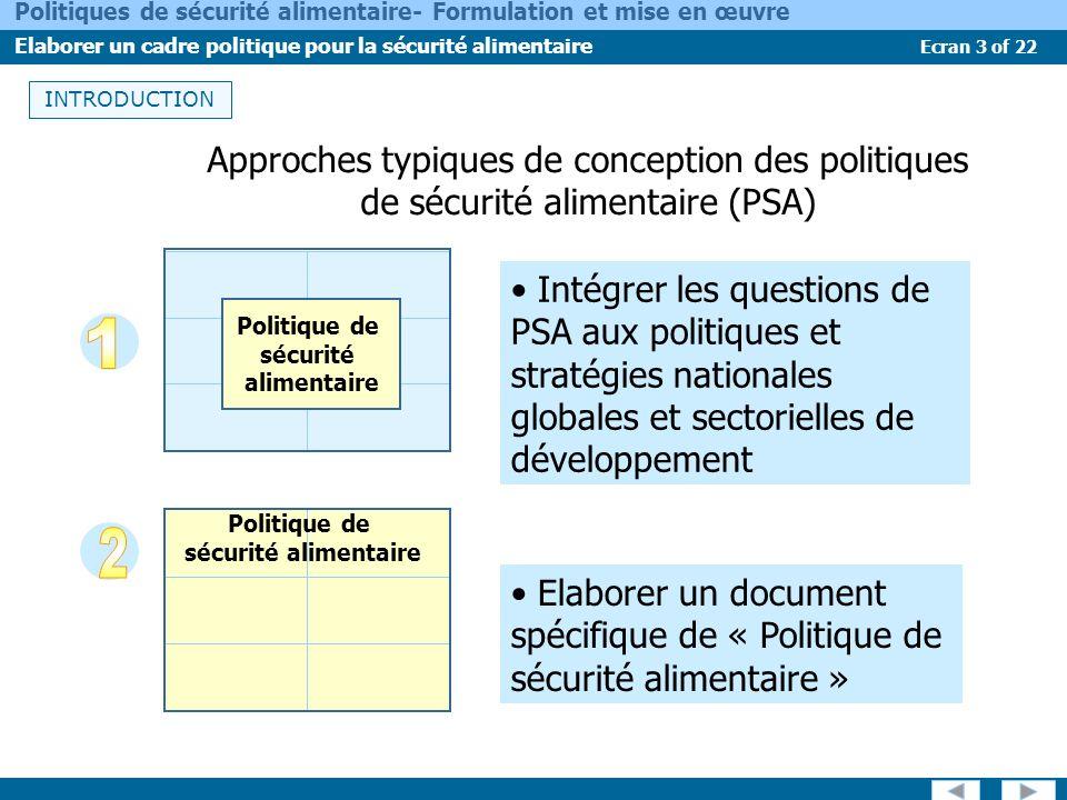 Ecran 3 of 22 Politiques de sécurité alimentaire- Formulation et mise en œuvre Elaborer un cadre politique pour la sécurité alimentaire Approches typi