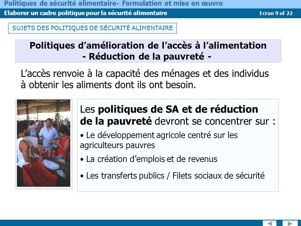 Ecran 9 of 22 Politiques de sécurité alimentaire- Formulation et mise en œuvre Elaborer un cadre politique pour la sécurité alimentaire Politiques dam
