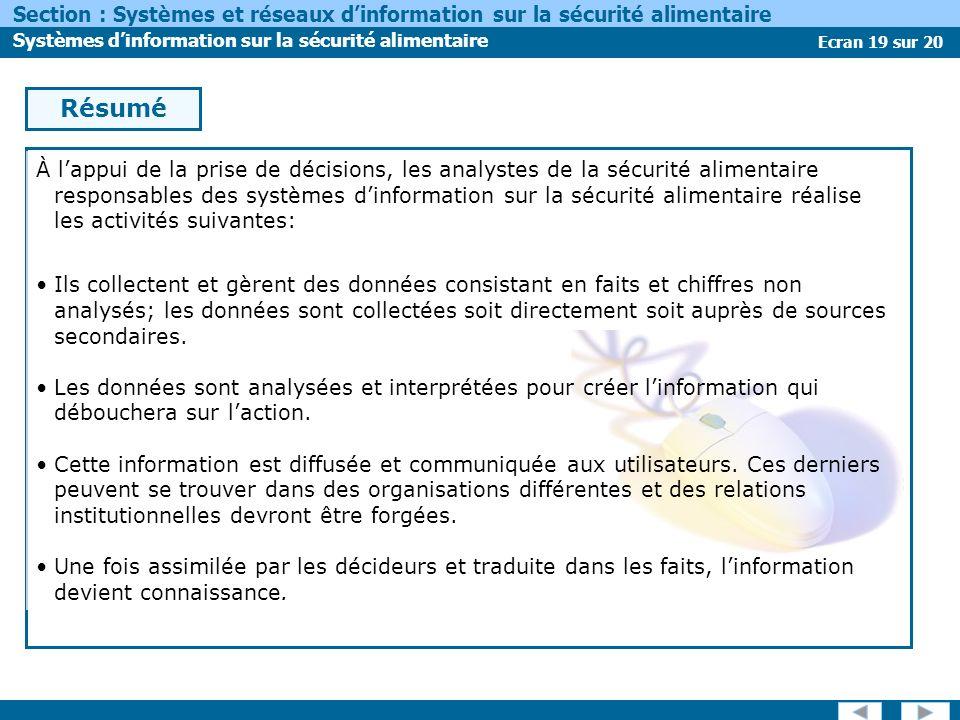 Ecran 19 sur 20 Section : Systèmes et réseaux dinformation sur la sécurité alimentaire Systèmes dinformation sur la sécurité alimentaire Résumé À lapp
