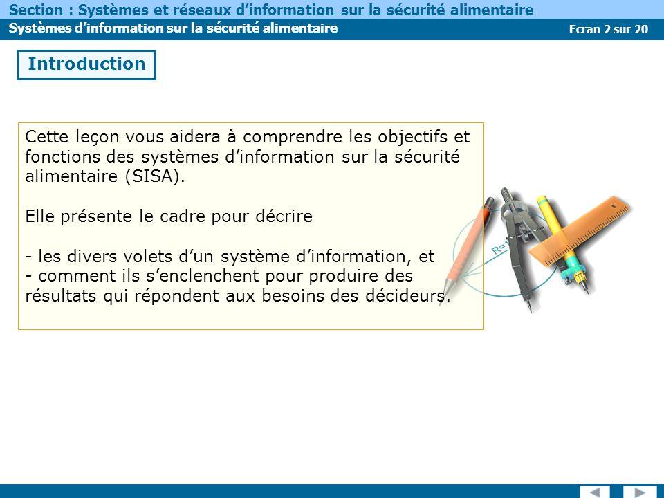 Ecran 2 sur 20 Section : Systèmes et réseaux dinformation sur la sécurité alimentaire Systèmes dinformation sur la sécurité alimentaire Cette leçon vo