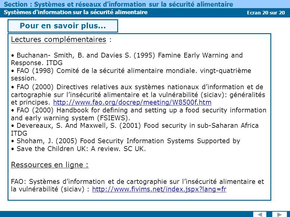 Ecran 20 sur 20 Section : Systèmes et réseaux dinformation sur la sécurité alimentaire Systèmes dinformation sur la sécurité alimentaire Pour en savoir plus...