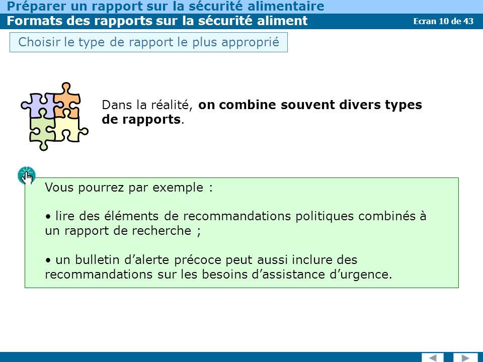 Ecran 10 de 43 Préparer un rapport sur la sécurité alimentaire Formats des rapports sur la sécurité alimentaire Dans la réalité, on combine souvent divers types de rapports.