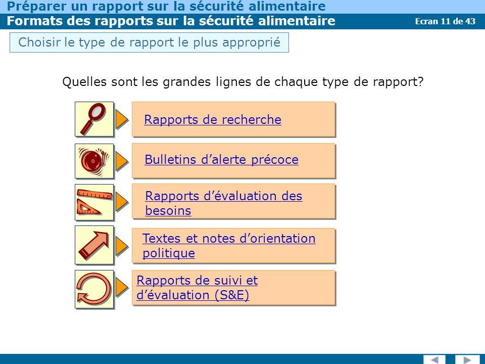 Ecran 11 de 43 Préparer un rapport sur la sécurité alimentaire Formats des rapports sur la sécurité alimentaire Quelles sont les grandes lignes de chaque type de rapport.