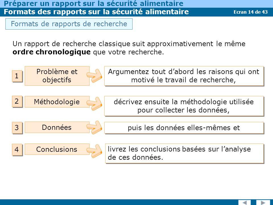 Ecran 14 de 43 Préparer un rapport sur la sécurité alimentaire Formats des rapports sur la sécurité alimentaire livrez les conclusions basées sur lanalyse de ces données.