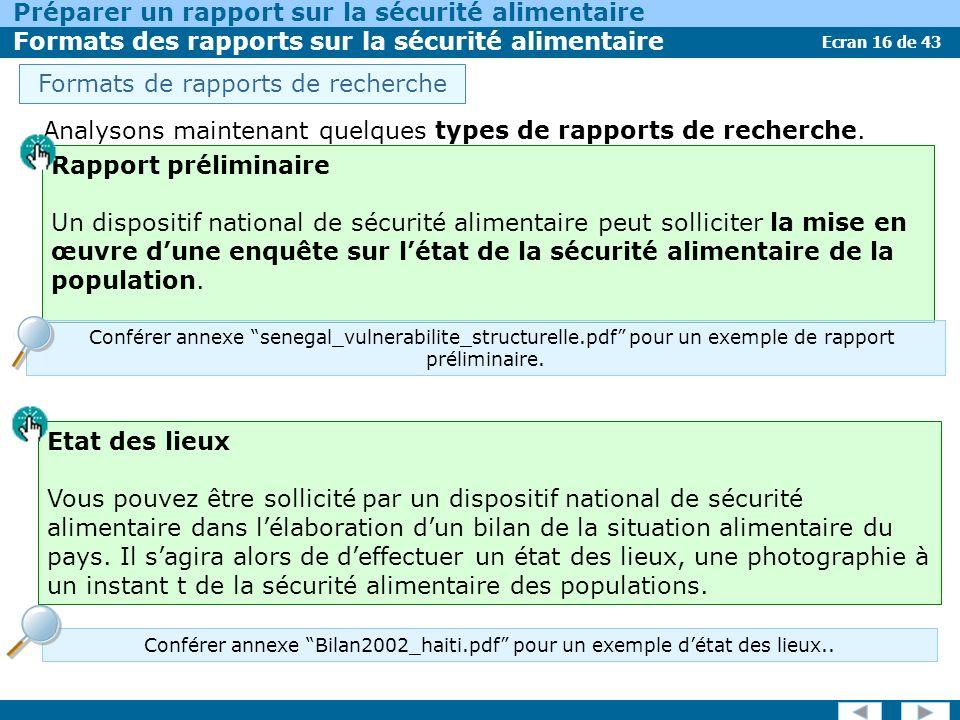 Ecran 16 de 43 Préparer un rapport sur la sécurité alimentaire Formats des rapports sur la sécurité alimentaire Analysons maintenant quelques types de rapports de recherche.