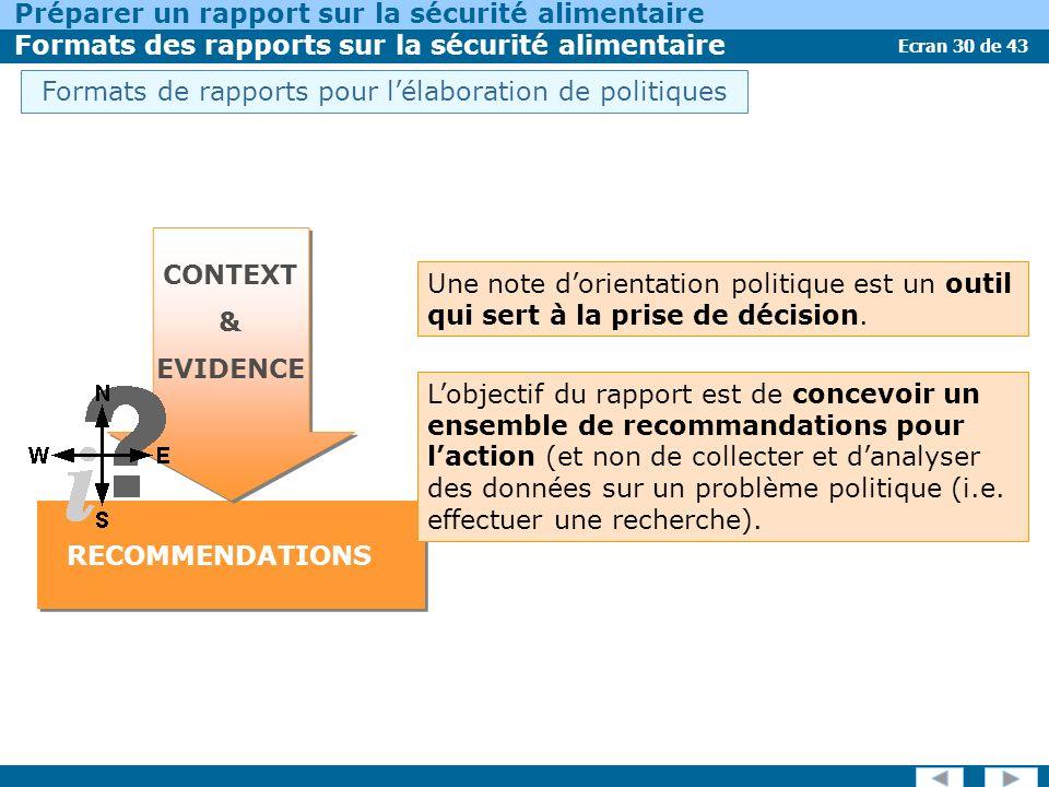 Ecran 30 de 43 Préparer un rapport sur la sécurité alimentaire Formats des rapports sur la sécurité alimentaire Une note dorientation politique est un outil qui sert à la prise de décision.