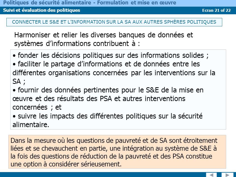 Ecran 21 of 22 Politiques de sécurité alimentaire - Formulation et mise en œuvre Suivi et évaluation des politiques fonder les décisions politiques su