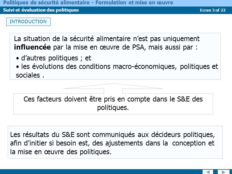 Ecran 3 of 22 Politiques de sécurité alimentaire - Formulation et mise en œuvre Suivi et évaluation des politiques INTRODUCTION La situation de la séc