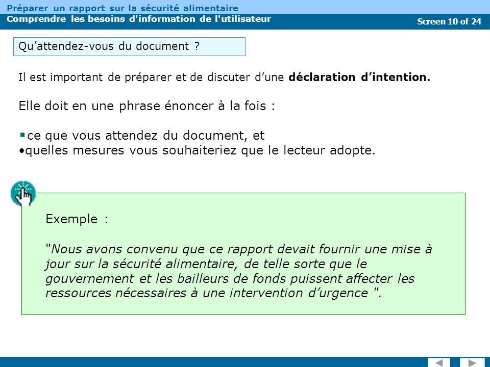 Screen 10 of 24 Préparer un rapport sur la sécurité alimentaire Comprendre les besoins d information de l utilisateur Il est important de préparer et de discuter dune déclaration dintention.
